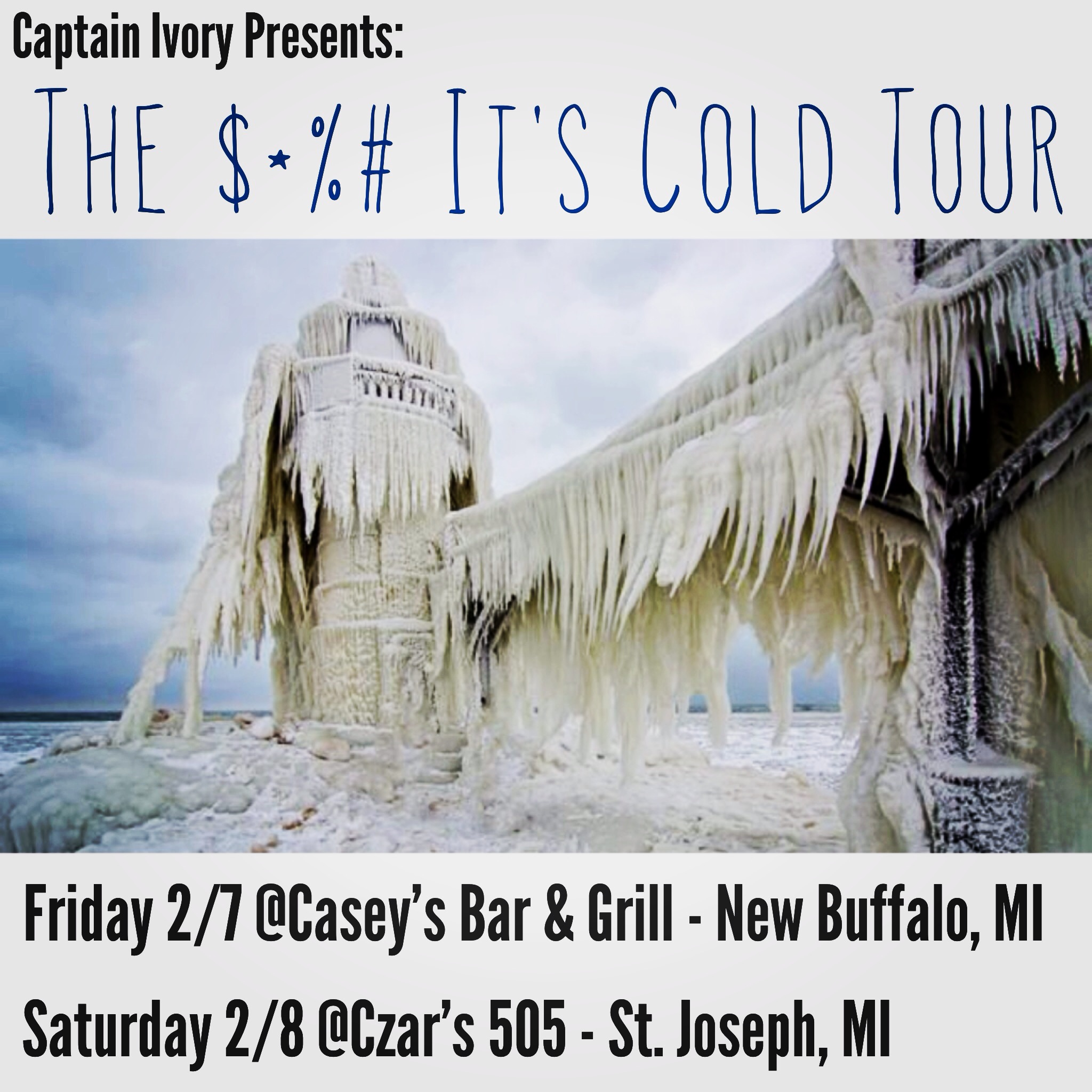 Captain Ivory shit its cold tour